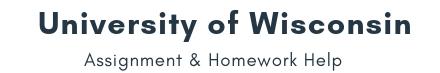 University of Wisconsin Assignment &Homework Help